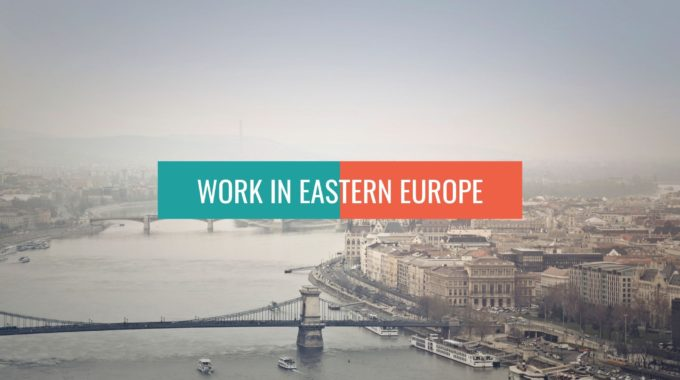 Work In Eastern Europe