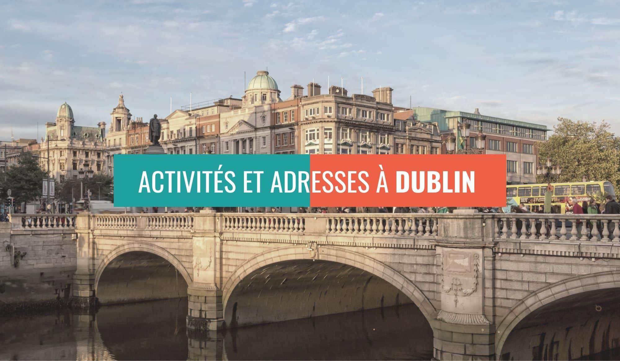 Que faire à Dublin ? - Guide par Stud&Globe