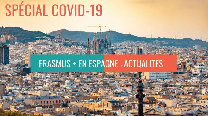Erasmus+ En Espagne En 2021 : Situation, Réglementations Et Opportunités